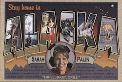 Stay Home in Alaska Sarah Palin - Drill, Baby, Drill Postcard