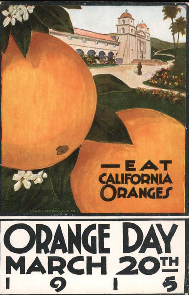 Eat California Oranges. Orange Day, March 20th, 1915.