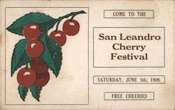 Come to the San Leandro Cherry Festival Staurday, June 5th, 1909. Free Cherries Postcard
