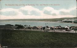 The Beautiful Bay and City of Monterey, Cal. - Del Monte in the distance Postcard