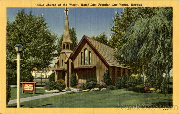 Little Church Of The West, Hotel Last Frontier Lasvegas Nevada