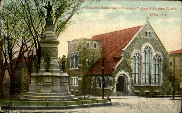 Soldiers Monument And Plymouth Church Oneida Square Utica New York