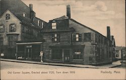 Old Corner Square, Erected About 1720 - Torn Down 1906 Postcard