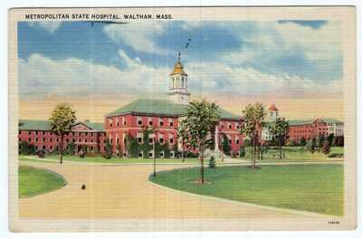 Waltham, Mass, Metropolitan State Hospital