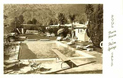 POOL AT TOWN HOUSE, PALM SPRINGS, CALIFORNIA, RPPC, VINTAGE POSCARD
