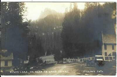 Sugar Loaf (KYBURZ) on Road to LAKE TAHOE, CAL. ~ Real Photo Postcard