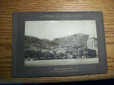 GLIPMSES OF HONG KONG KELLY & WALSH LTD SHANGHAI SINGAPORE BOOKLET SEPIA TONED