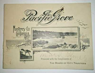 Pacific Grove Monterey County California  1890-1900 Brochure with photos