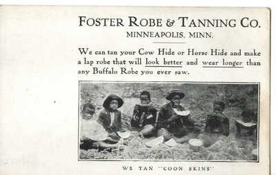 Vintage FOSTER ROBE & TANNING Co. Postcard We Tan Coon Skins