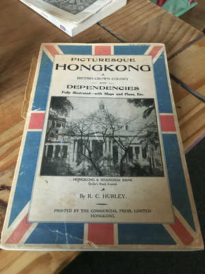 PICTURESQUE HONG KONG BOOK - R C HURLEY