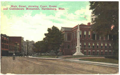 1914 Hattiesburg, Mississippi - Main Street, Court House & Confederate Monument