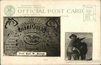 1915 PPIE San Francisco,CA Tattooing Advertising,Earl W. Bowers PPIE Exposition