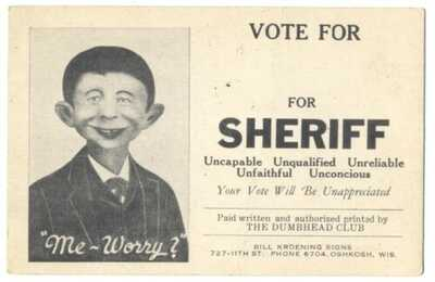 Pre MAD ALFRED E NEUMAN for SHERIFF ca1920's by Kroening Signs OSHKOSH WI - RARE